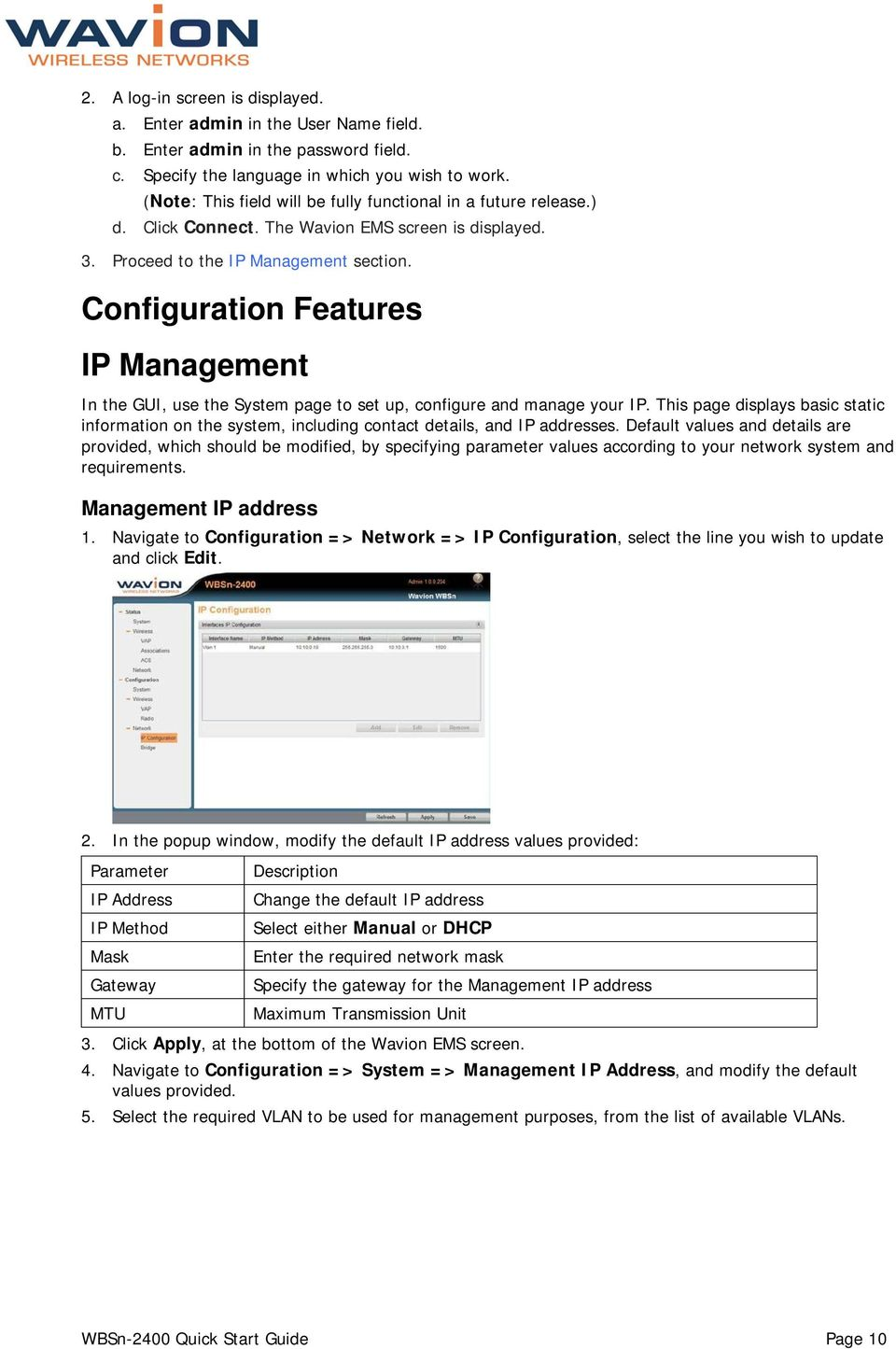 Configuration Features IP Management In the GUI, use the System page to set up, configure and manage your IP.
