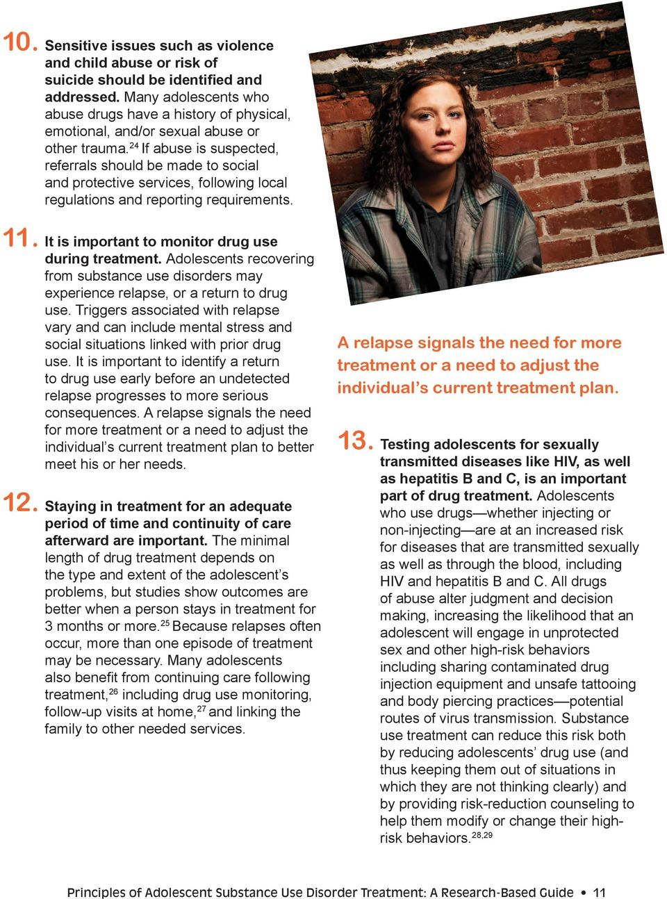 24 If abuse is suspected, referrals should be made to social and protective services, following local regulations and reporting requirements. 11. It is important to monitor drug use during treatment.
