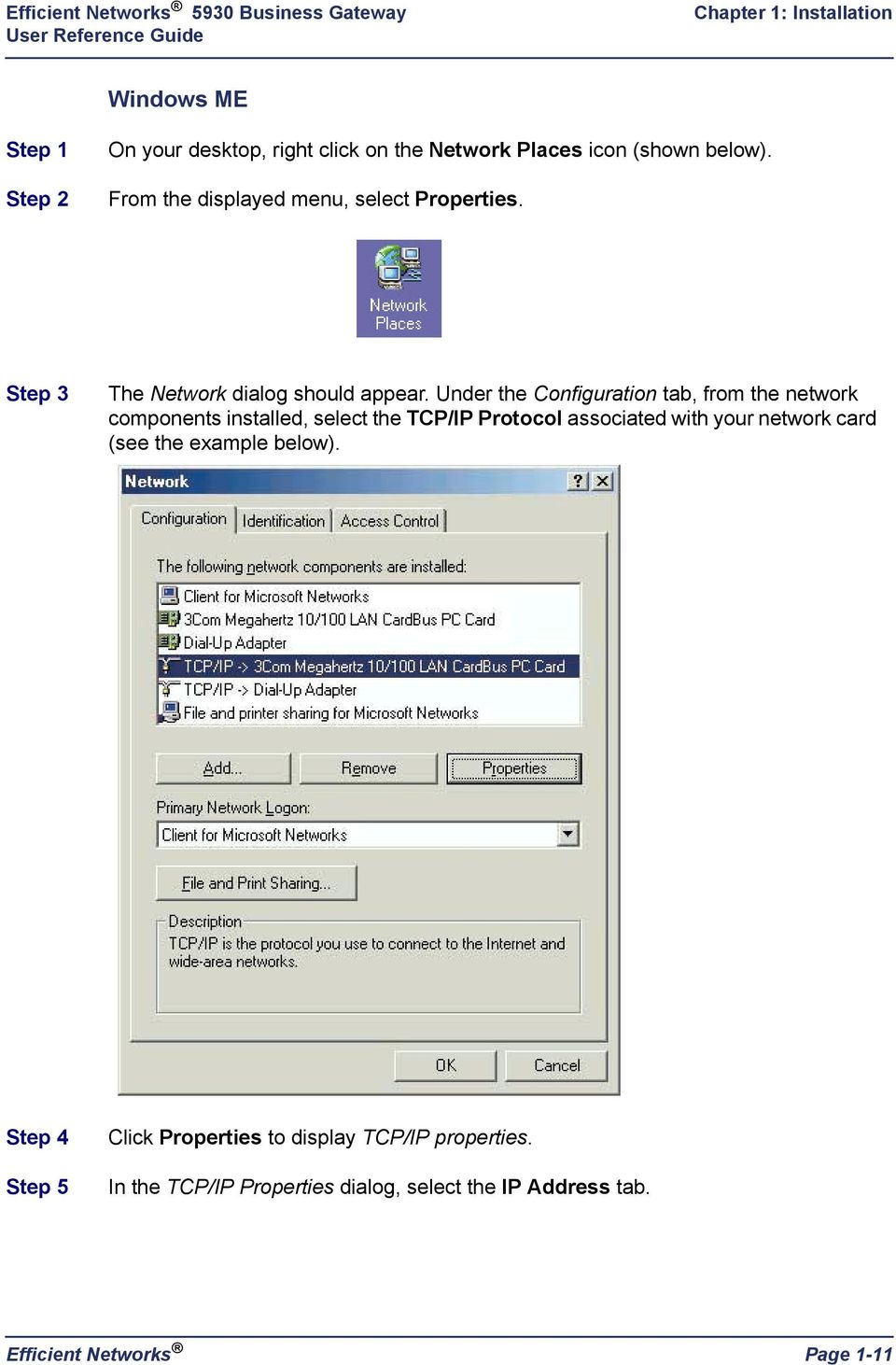 Under the Configuration tab, from the network components installed, select the TCP/IP Protocol associated with your network card (see the