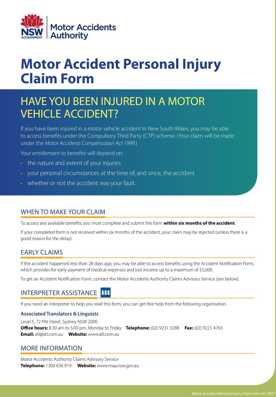 (Your claim will be made under the Motor Accidents Compensation Act 1999.