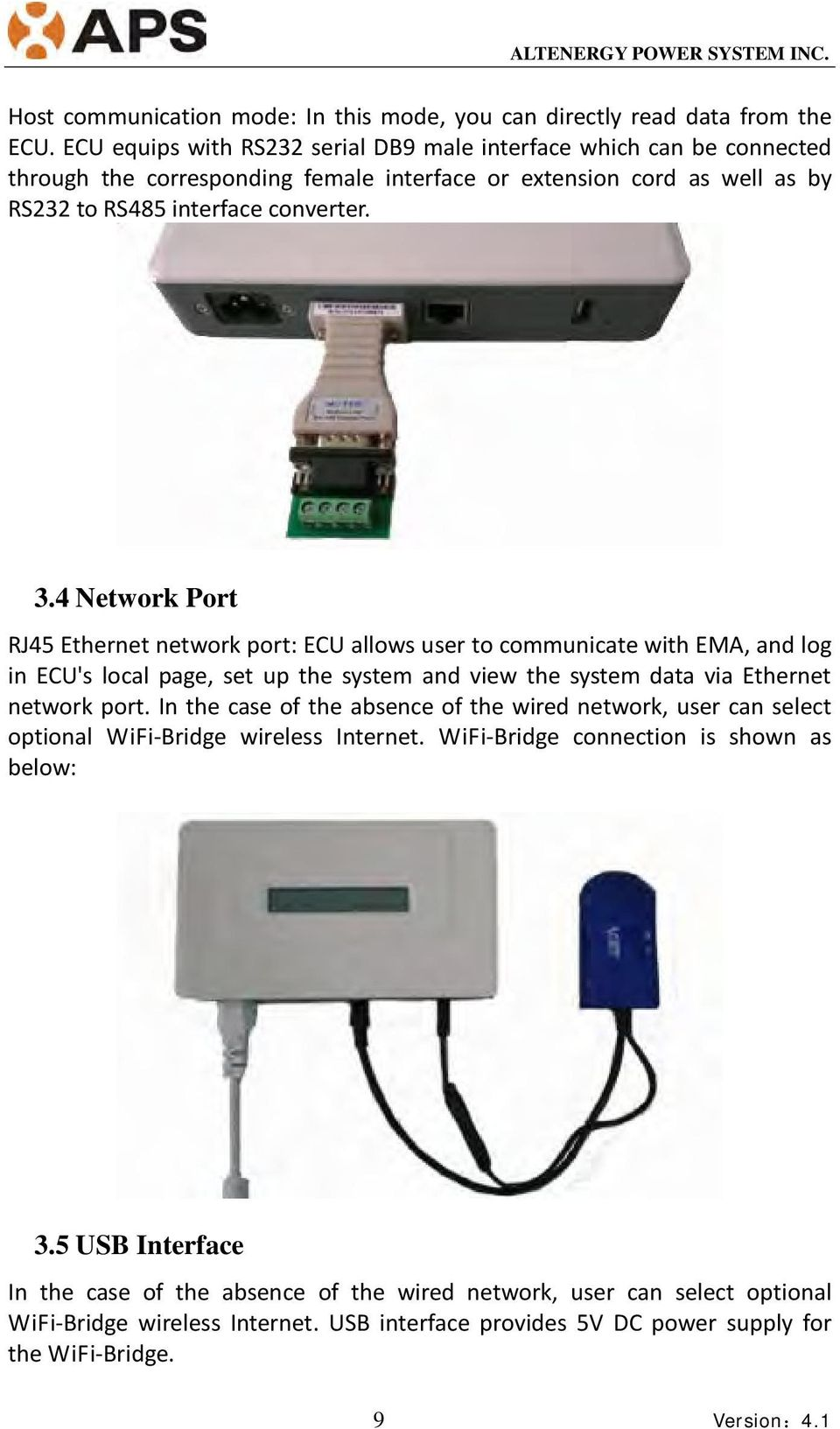 4 Network Port RJ45 Ethernet network port: ECU allows user to communicate with EMA, and log in ECU's local page, set up the system and view the system data via Ethernet network port.