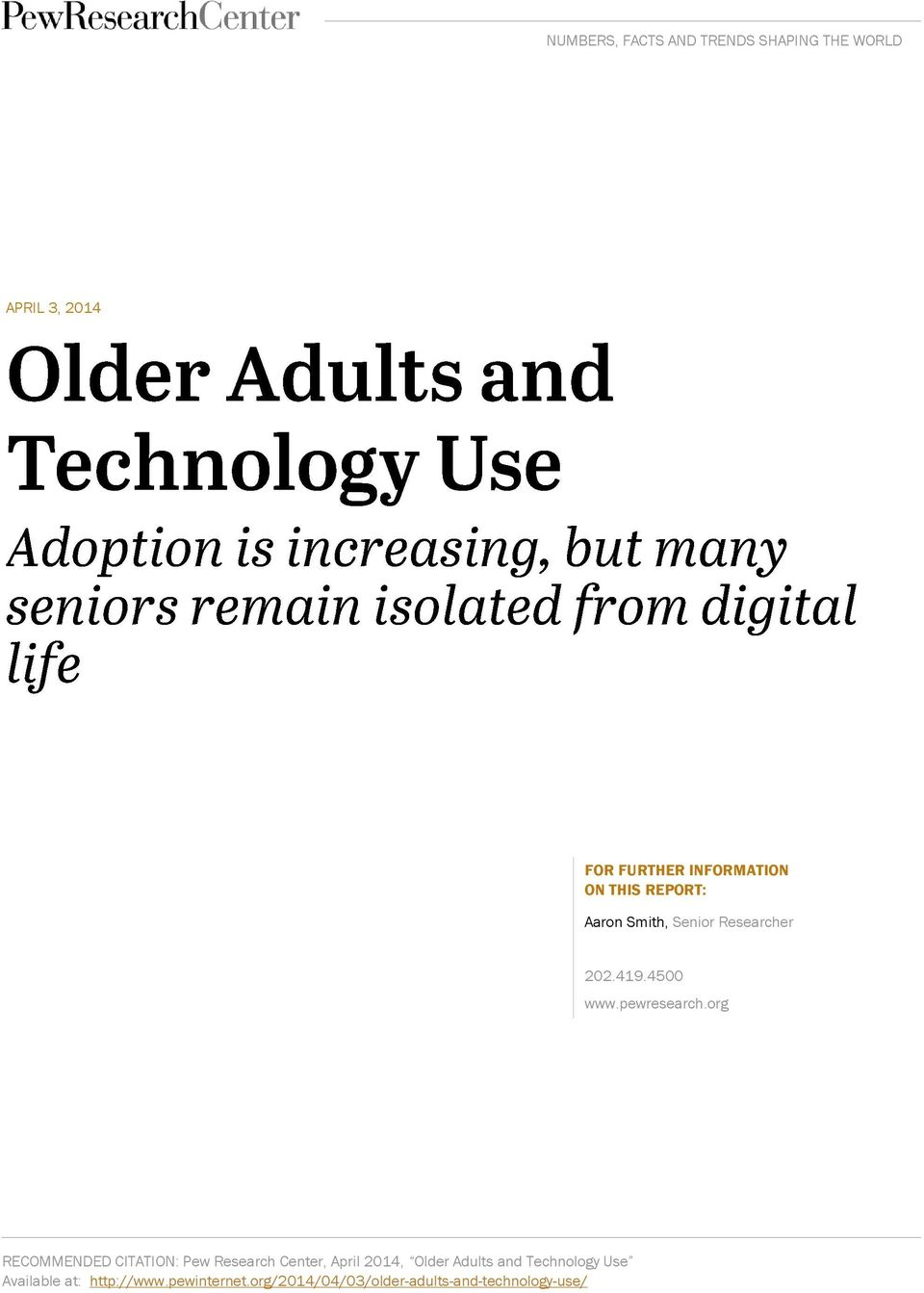4500 RECOMMENDED CITATION: Pew Research Center, April 2014, Older Adults and Technology Use