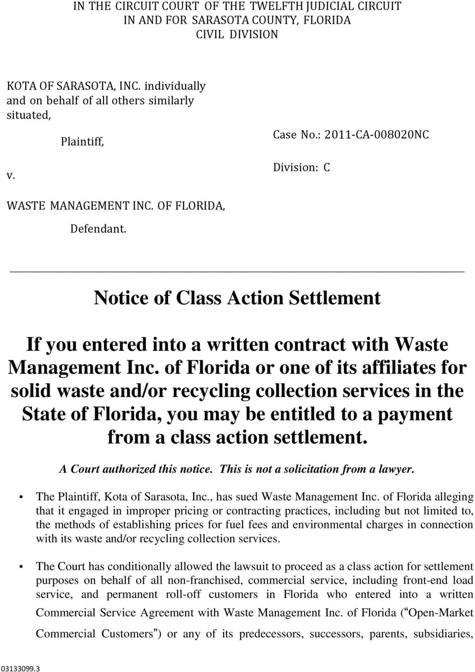 of Florida or one of its affiliates for solid waste and/or recycling collection services in the State of Florida, you may be entitled to a payment from a class action settlement.