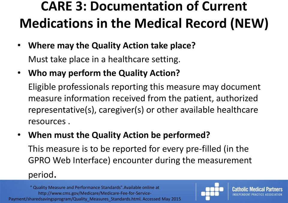 Eligible professionals reporting this measure may document measure information received from the patient, authorized representative(s),