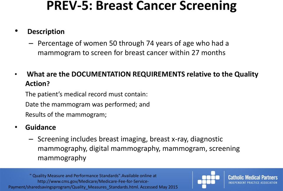 The patient s medical record must contain: Date the mammogram was performed; and Results of the mammogram; Guidance