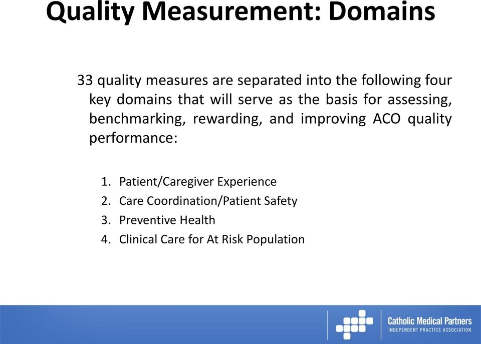 rewarding, and improving ACO quality performance: 1. Patient/Caregiver Experience 2.