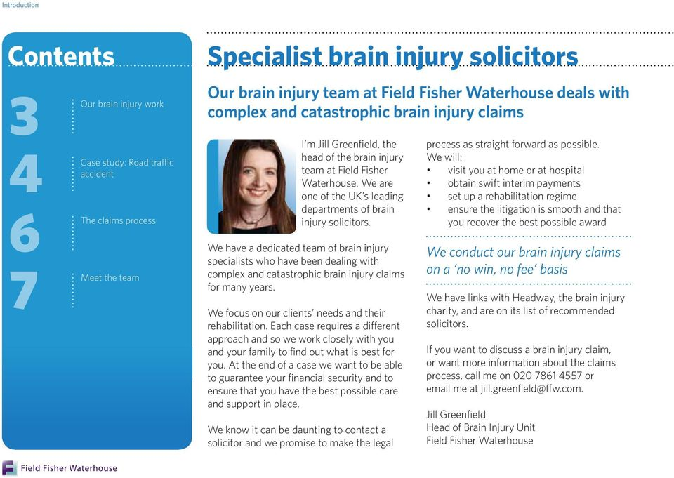 We are one of the UK s leading departments of brain injury solicitors.