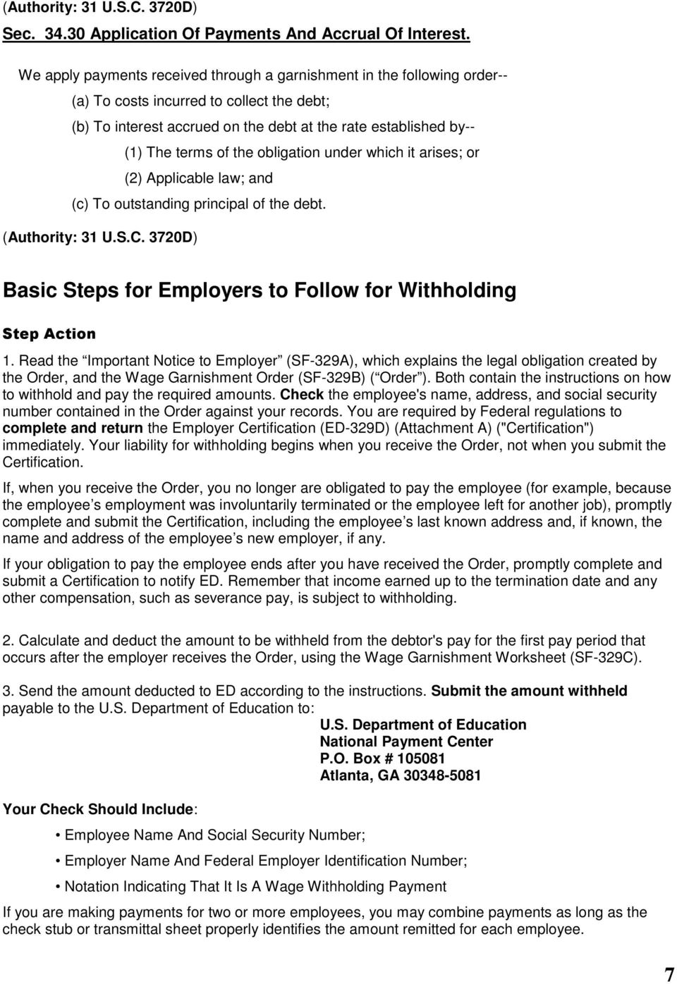 the obligation under which it arises; or (2) Applicable law; and (c) To outstanding principal of the debt. Basic Steps for Employers to Follow for Withholding Step Action 1.