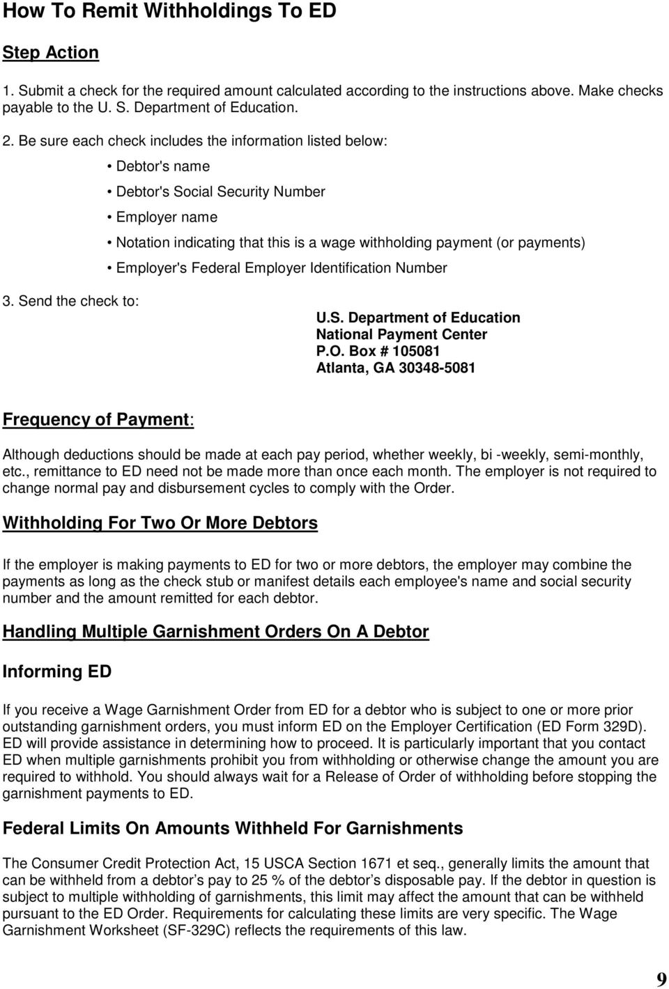 Employer's Federal Employer Identification Number 3. Send the check to: U.S. Department of Education National Payment Center P.O.