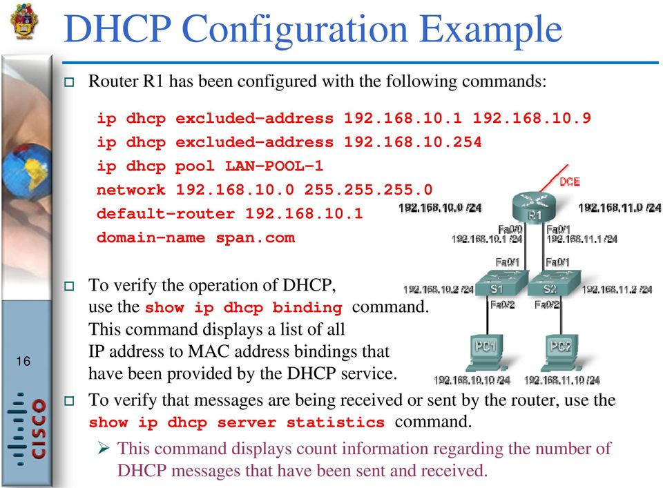 This command displays a list of all IP address to MAC address bindings that have been provided by the DHCP service.