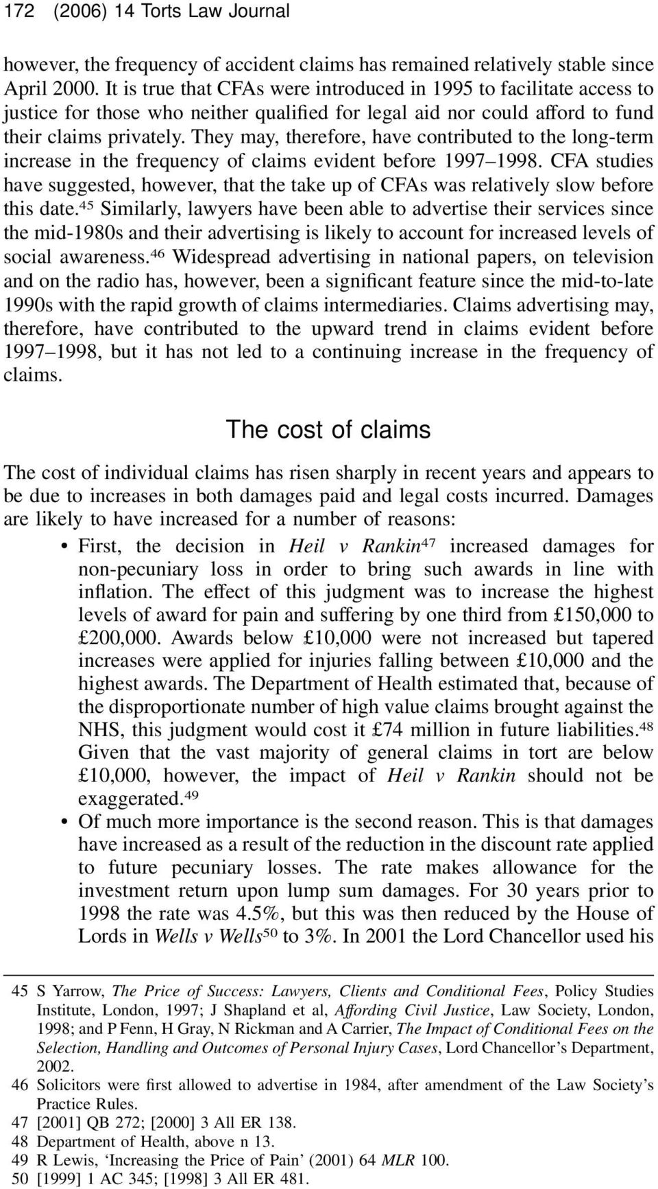 They may, therefore, have contributed to the long-term increase in the frequency of claims evident before 1997 1998.