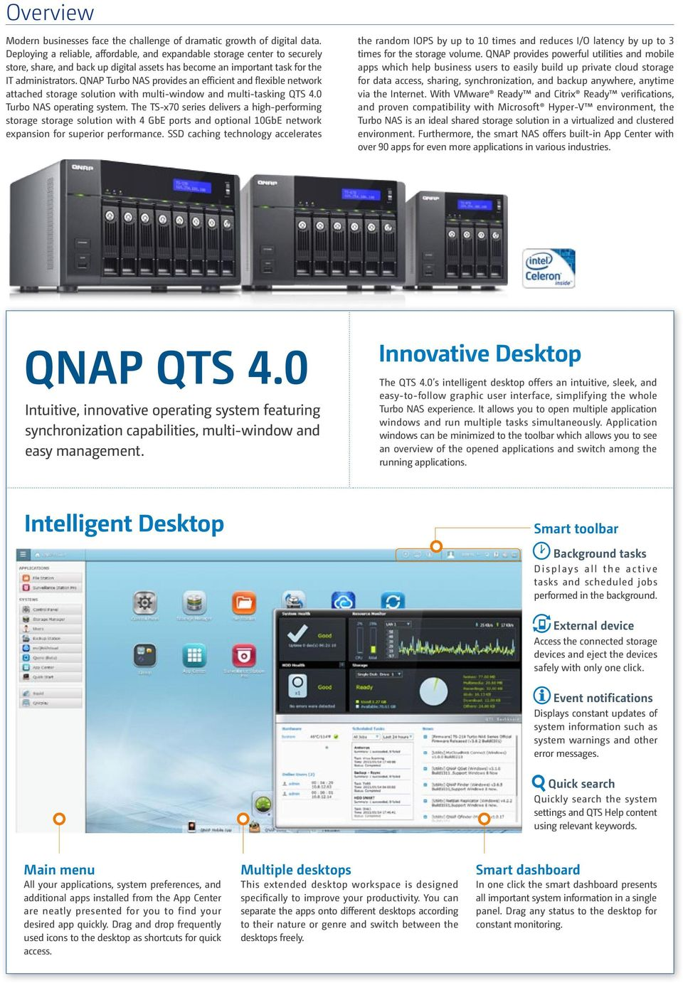 provides an efficient and flexible network attached storage solution with multi-window and multi-tasking QTS 4.0 Turbo NAS operating system.