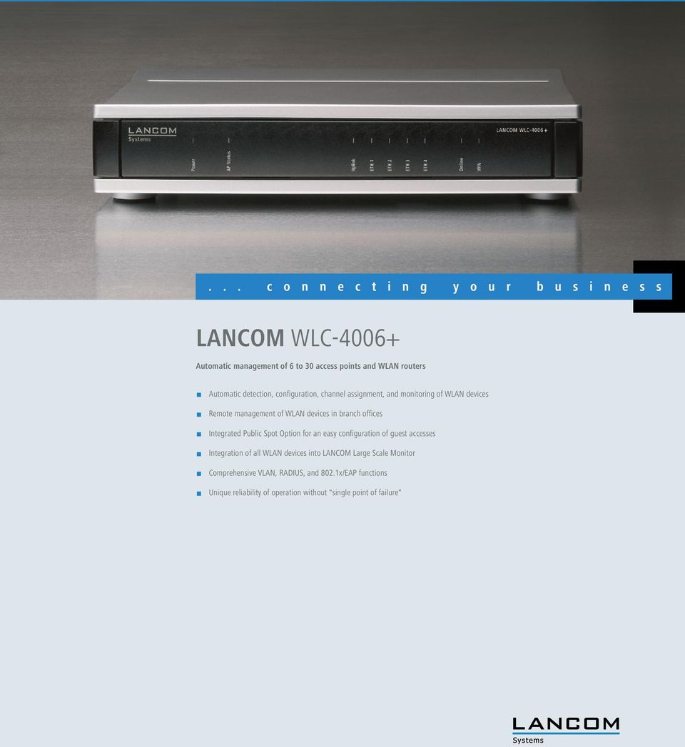 Public Spot Option for an easy configuration of guest accesses 1 Integration of all WLAN devices into LANCOM Large Scale