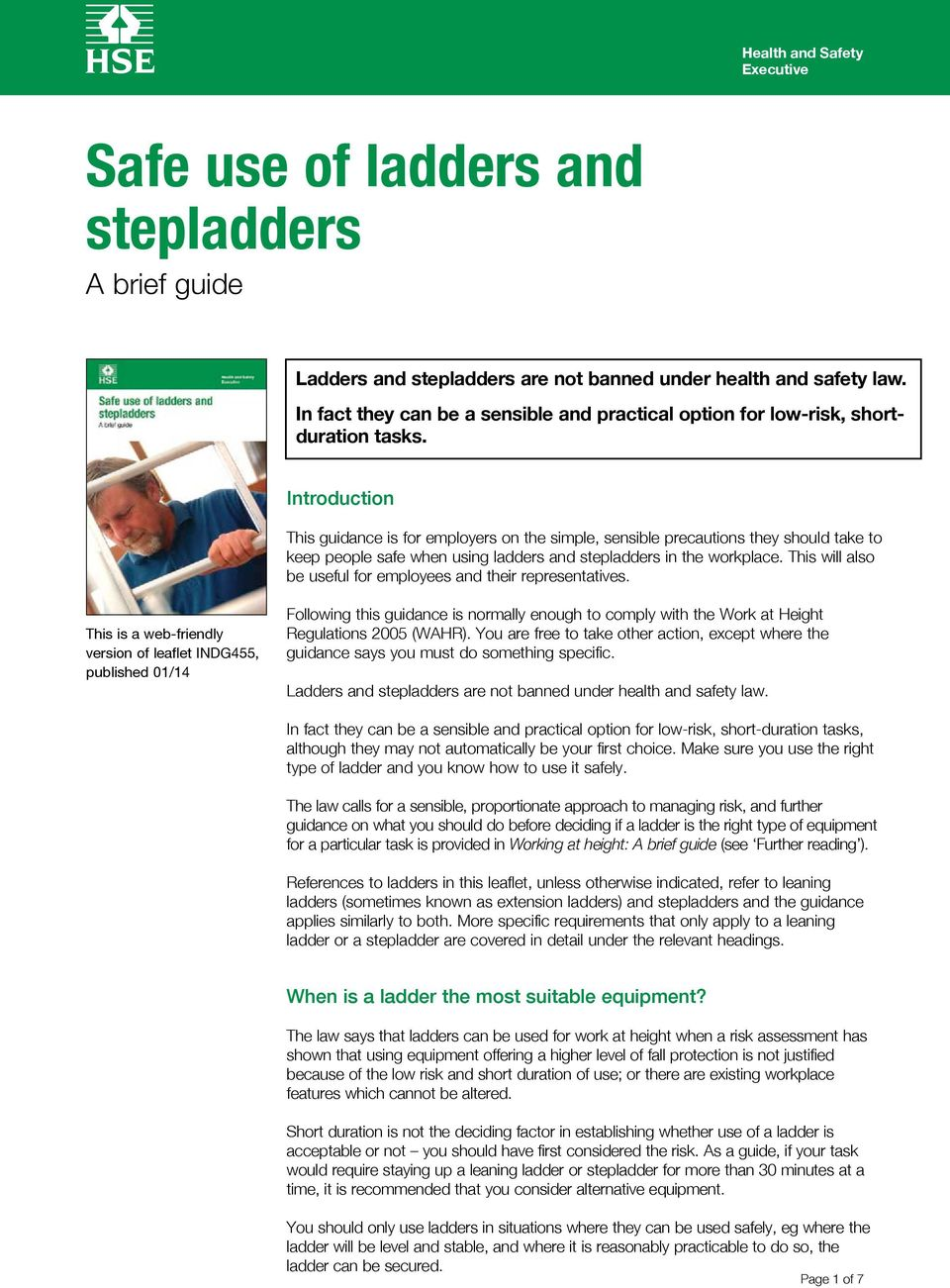 Introduction This guidance is for employers on the simple, sensible precautions they should take to keep people safe when using ladders and stepladders in the workplace.
