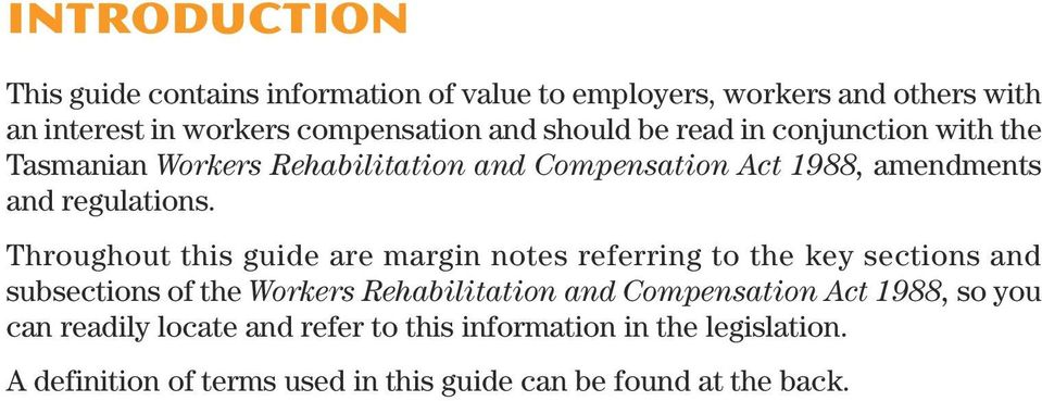 Throughout this guide are margin notes referring to the key sections and subsections of the Workers Rehabilitation and Compensation Act