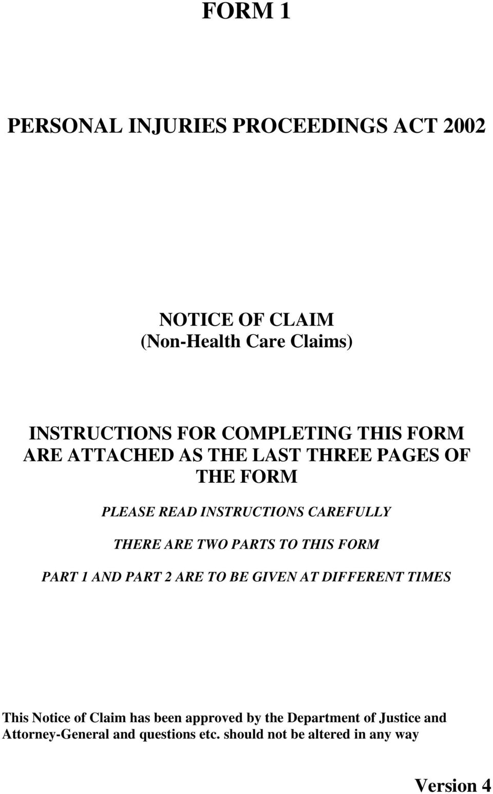 ARE TWO PARTS TO THIS FORM PART 1 AND PART 2 ARE TO BE GIVEN AT DIFFERENT TIMES This Notice of Claim has been