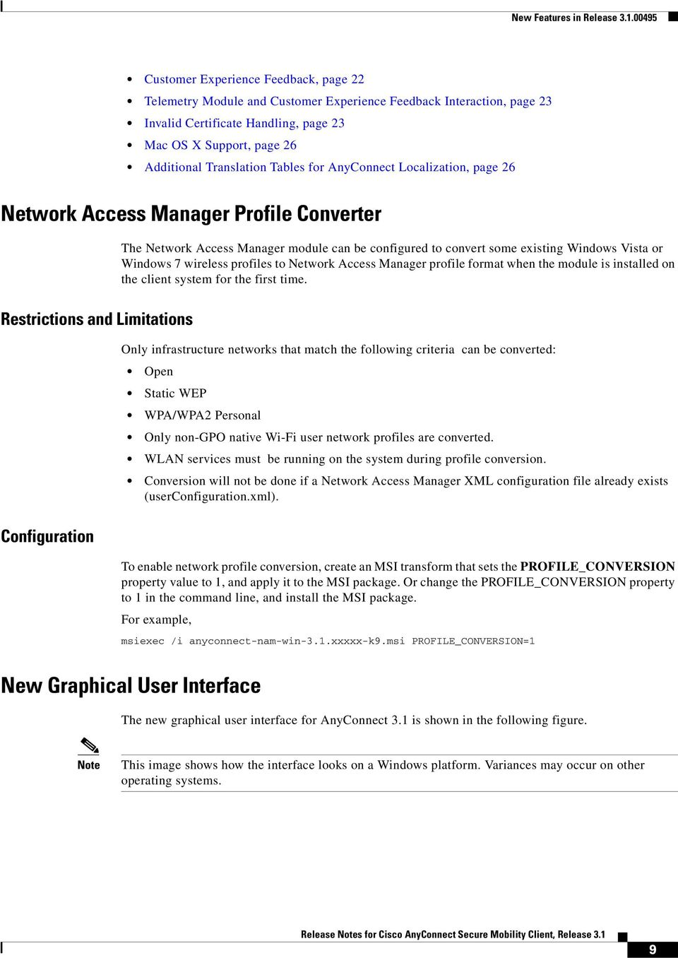 Translation Tables for AnyConnect Localization, page 26 Network Access Manager Profile Converter The Network Access Manager module can be configured to convert some existing Windows Vista or Windows