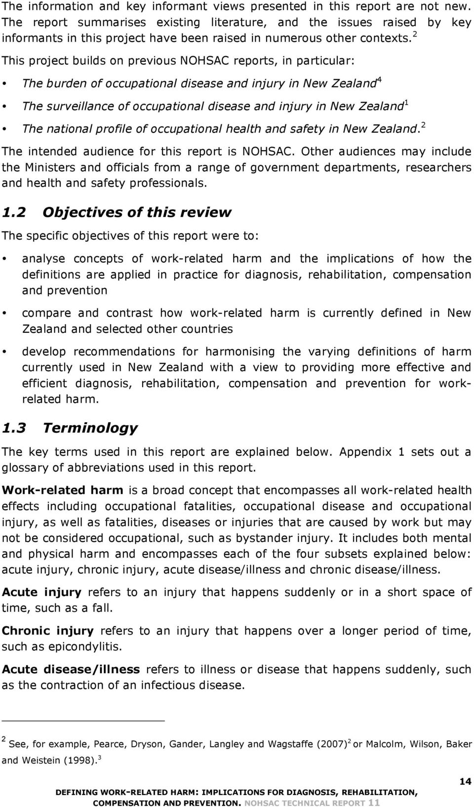 2 This project builds on previous NOHSAC reports, in particular: The burden of occupational disease and injury in New Zealand 4 The surveillance of occupational disease and injury in New Zealand 1