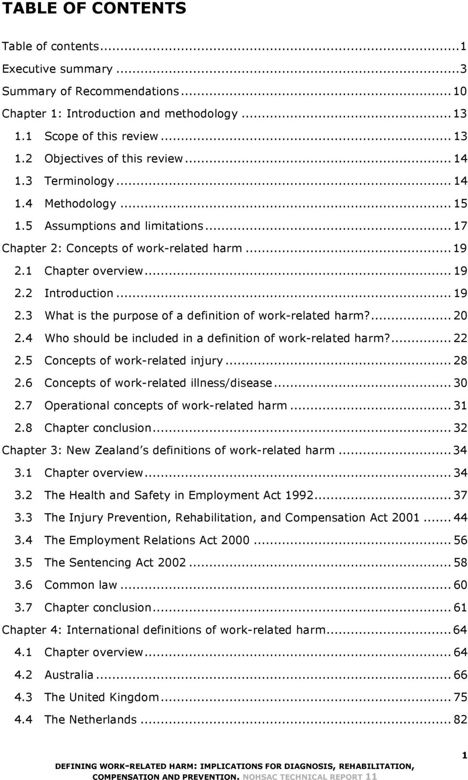 2 Introduction... 19 2.3 What is the purpose of a definition of work-related harm?... 20 2.4 Who should be included in a definition of work-related harm?... 22 2.5 Concepts of work-related injury.