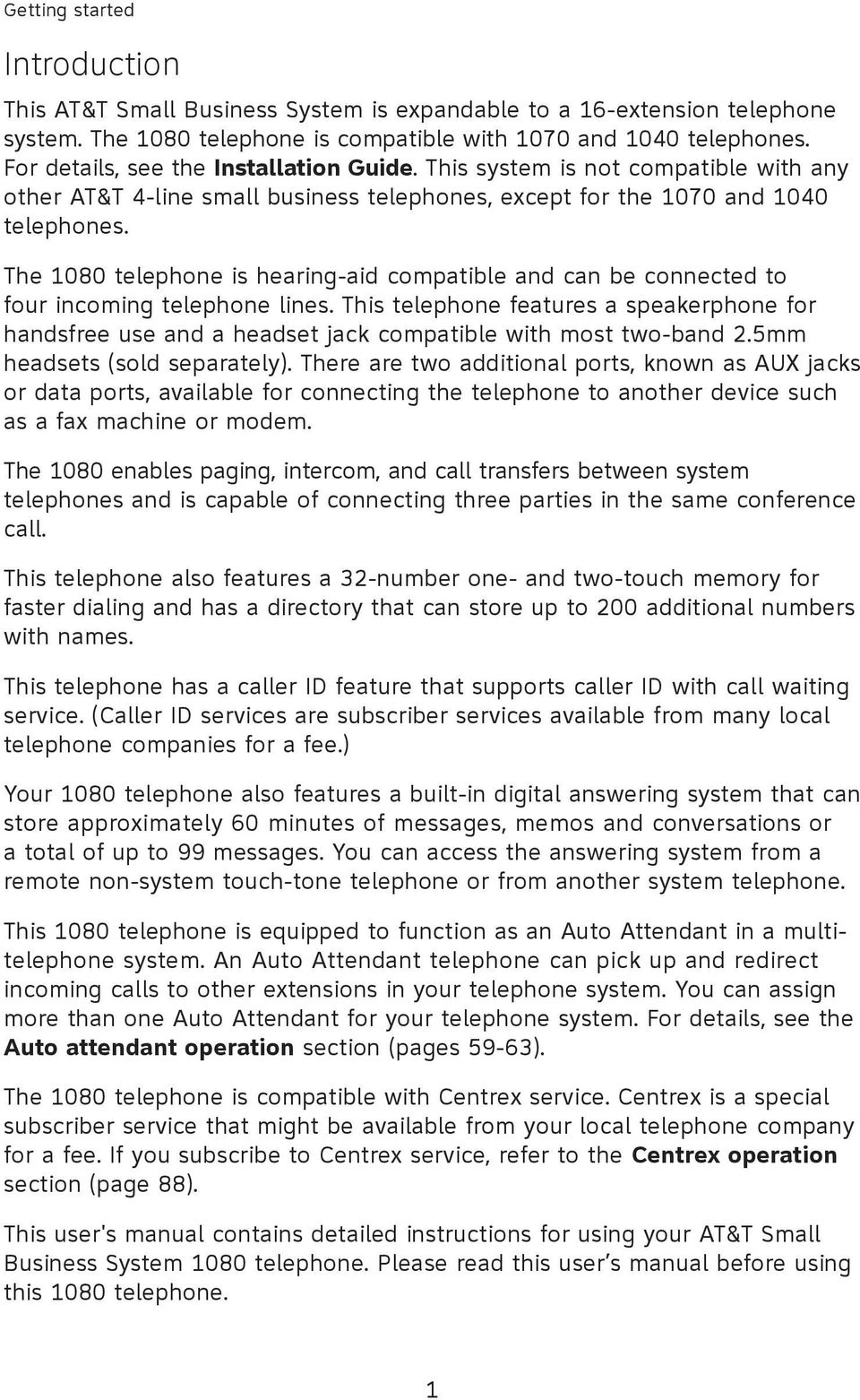 The 1080 telephone is hearing-aid compatible and can be connected to four incoming telephone lines.