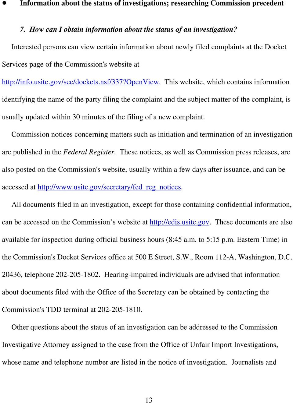 This website, which contains information identifying the name of the party filing the complaint and the subject matter of the complaint, is usually updated within 30 minutes of the filing of a new