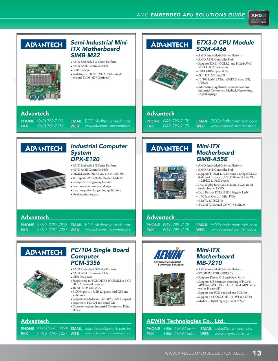0 Information Appliance, Communications, Industrial Controllers, Medical, Networking, Digital Signage Advantech PHONE (949) 789-7178 EMAIL ECGInfo@advantech.