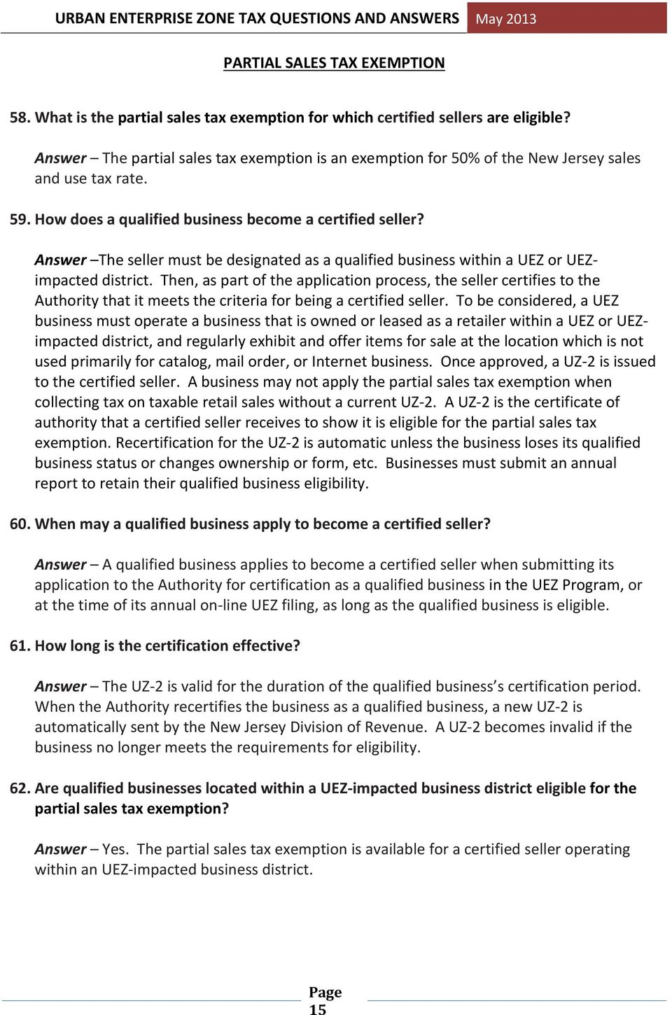 Answer The seller must be designated as a qualified business within a UEZ or UEZimpacted district.