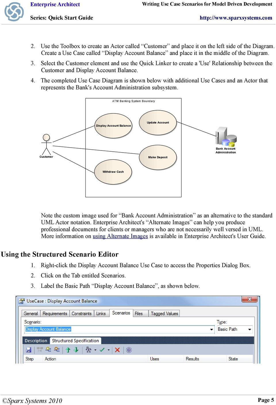 The completed Use Case Diagram is shown below with additional Use Cases and an Actor that represents the Bank's Account Administration subsystem.