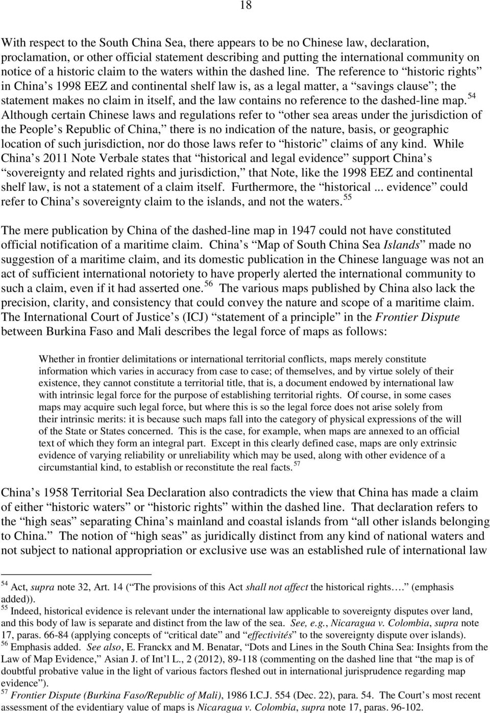 The reference to historic rights in China s 1998 EEZ and continental shelf law is, as a legal matter, a savings clause ; the statement makes no claim in itself, and the law contains no reference to