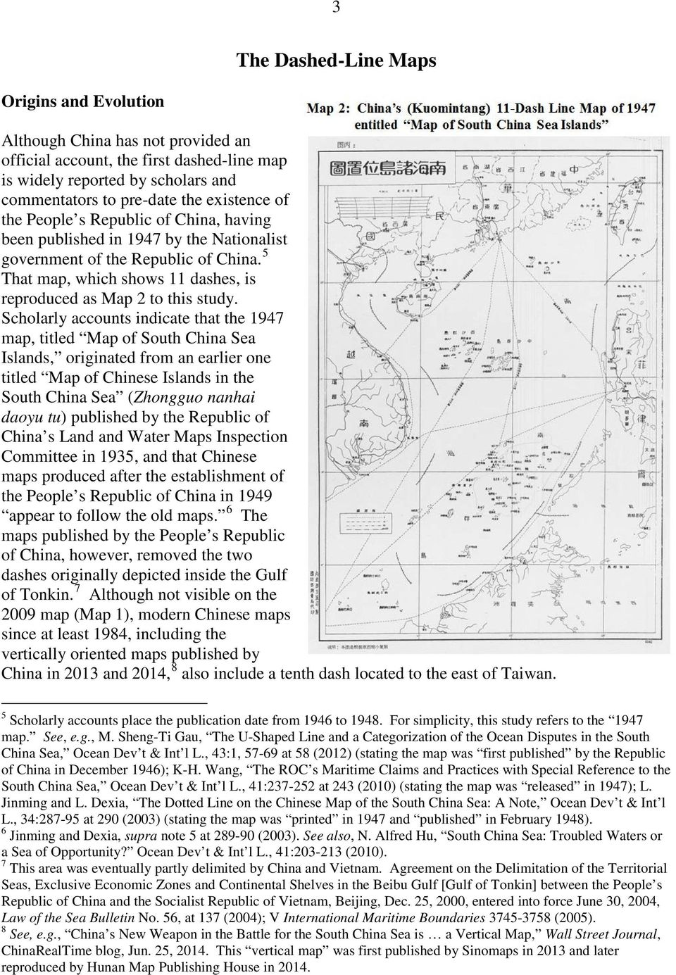 Scholarly accounts indicate that the 1947 map, titled Map of South China Sea Islands, originated from an earlier one titled Map of Chinese Islands in the South China Sea (Zhongguo nanhai daoyu tu)