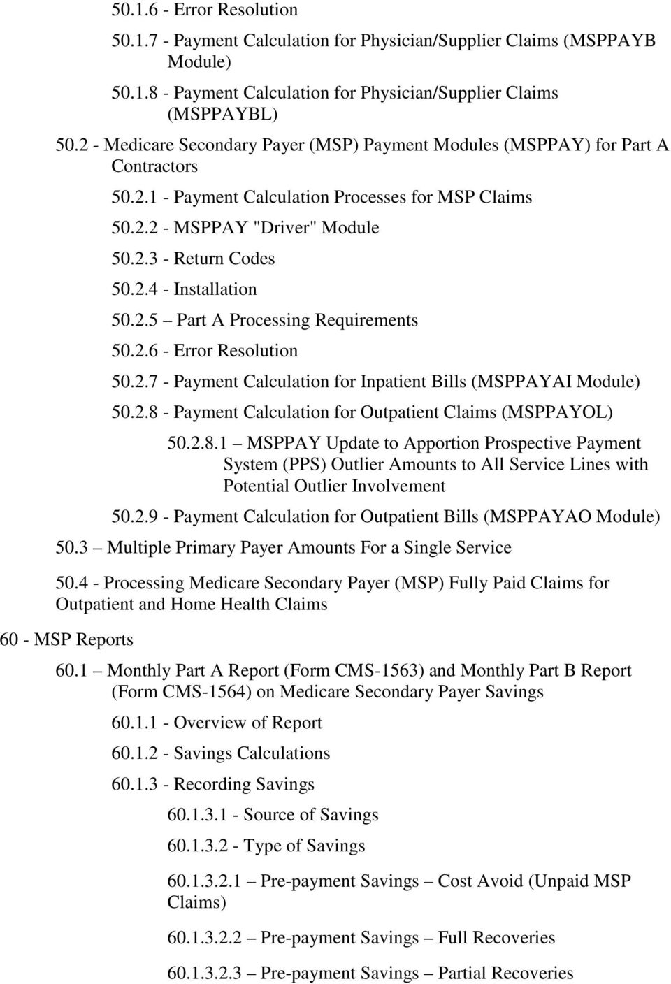2.5 Part A Processing Requirements 50.2.6 - Error Resolution 50.2.7 - Payment Calculation for Inpatient Bills (MSPPAYAI Module) 50.2.8