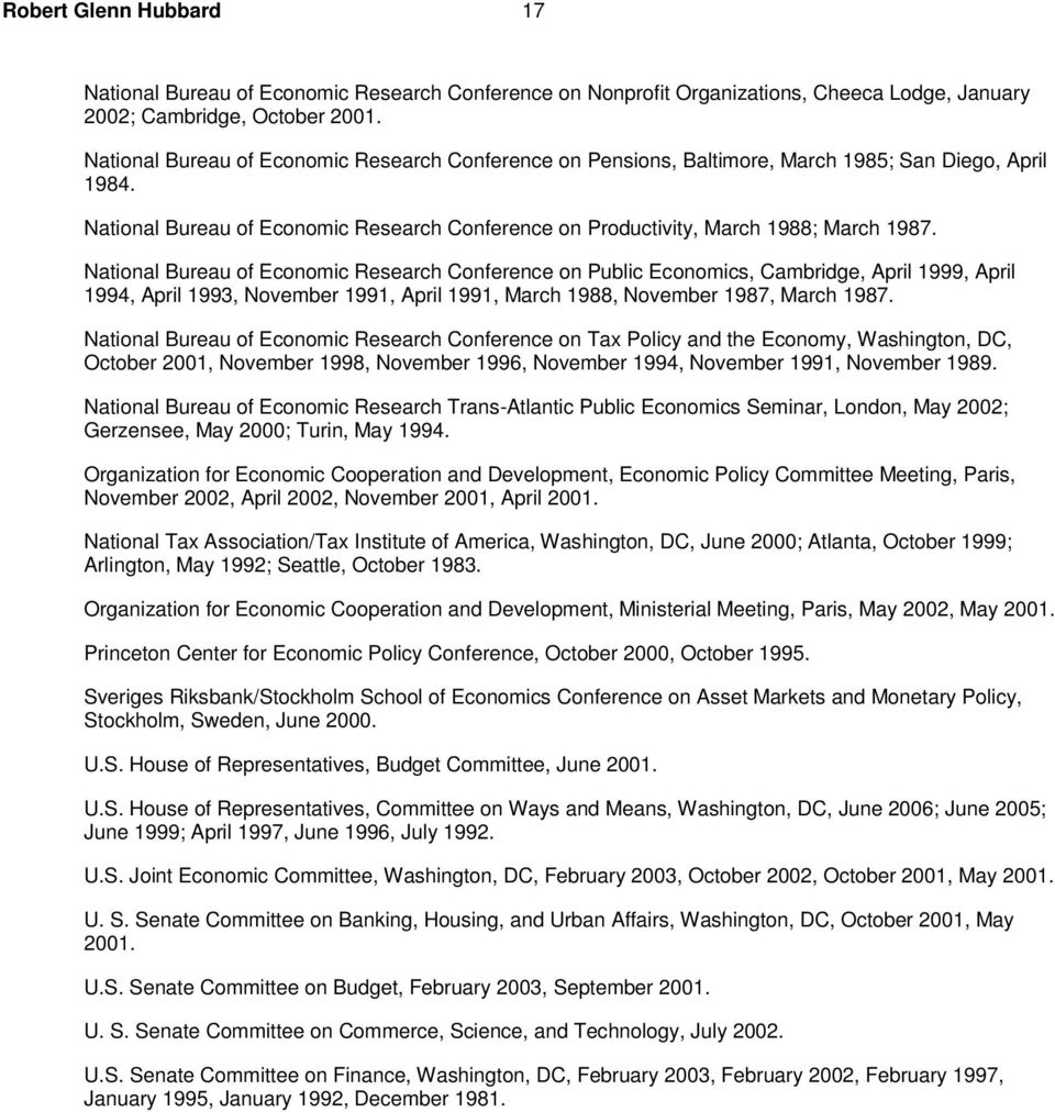 National Bureau of Economic Research Conference on Public Economics, Cambridge, April 1999, April 1994, April 1993, November 1991, April 1991, March 1988, November 1987, March 1987.