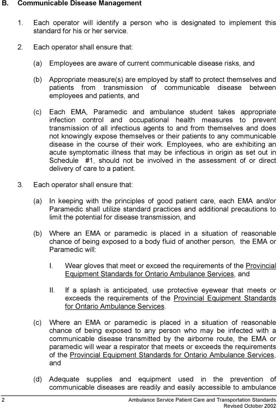 of communicable disease between employees and patients, and Each EMA, Paramedic and ambulance student takes appropriate infection control and occupational health measures to prevent transmission of