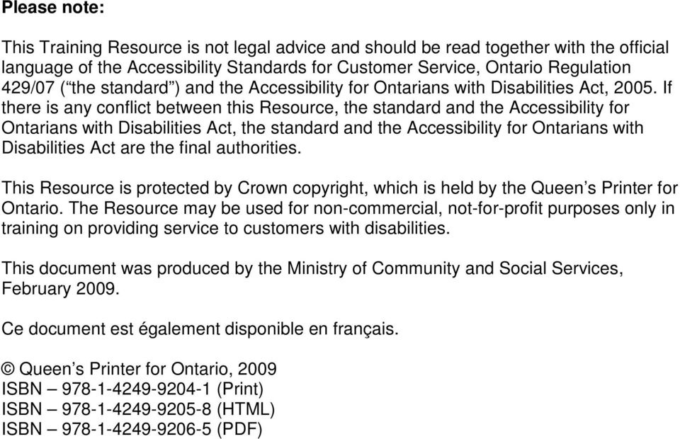 If there is any conflict between this Resource, the standard and the Accessibility for Ontarians with Disabilities Act, the standard and the Accessibility for Ontarians with Disabilities Act are the