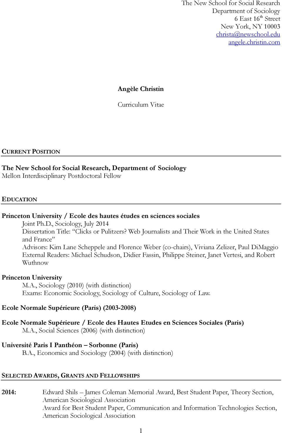 sciences sociales Joint Ph.D., Sociology, July 2014 Dissertation Title: Clicks or Pulitzers?