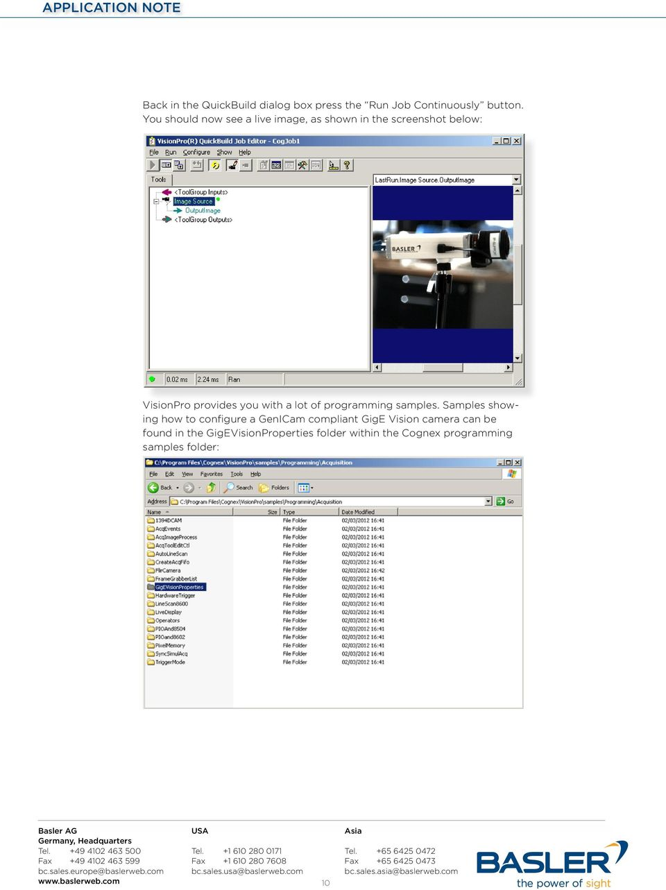 Samples showing how to configure a GenICam compliant GigE Vision camera can be found in the GigEVisionProperties folder within the Cognex programming samples