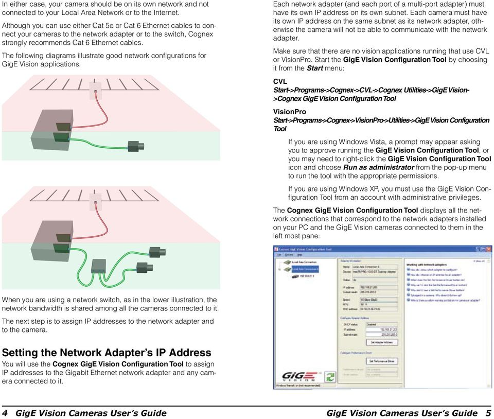 The following diagrams illustrate good network configurations for GigE Vision applications. Each network adapter (and each port of a multi-port adapter) must have its own IP address on its own subnet.