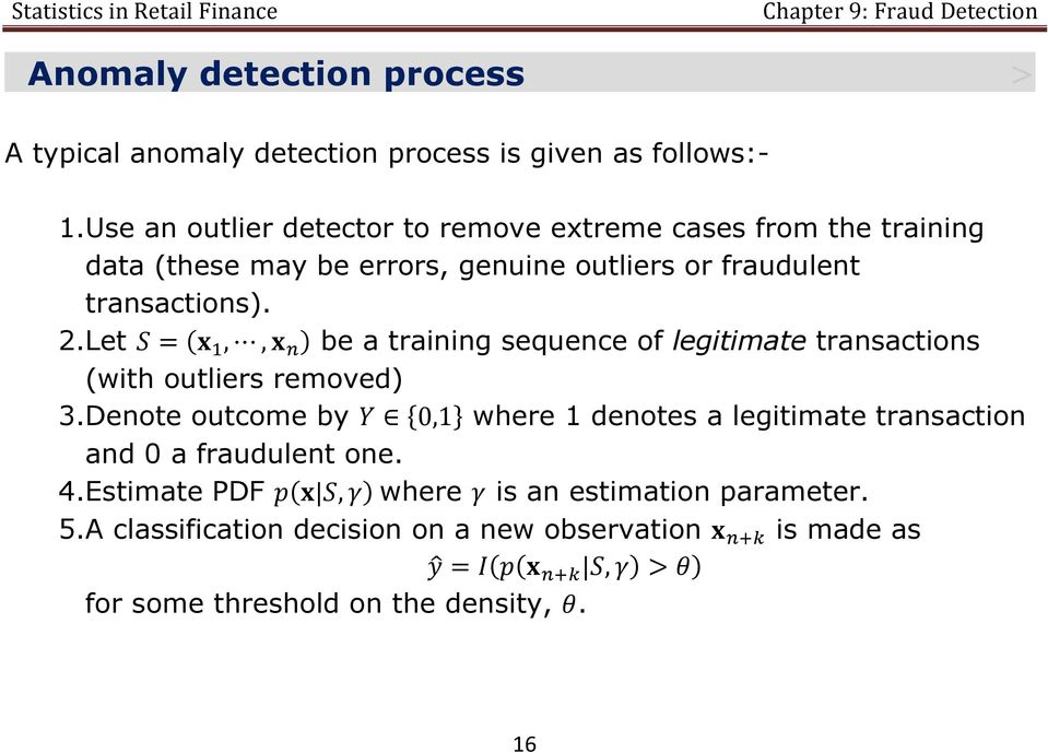 2.Let ( ) be a training sequence of legitimate transactions (with outliers removed) 3.