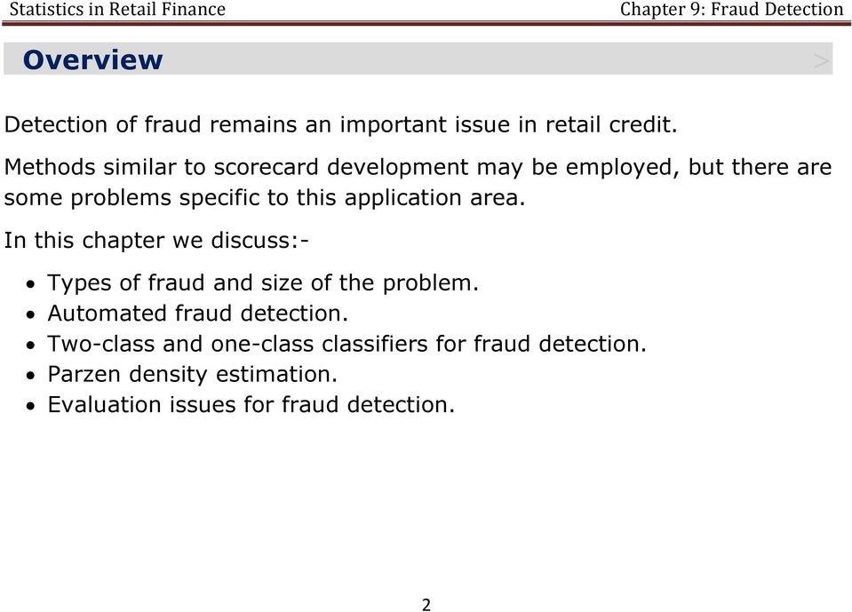 application area. In this chapter we discuss:- Types of fraud and size of the problem.