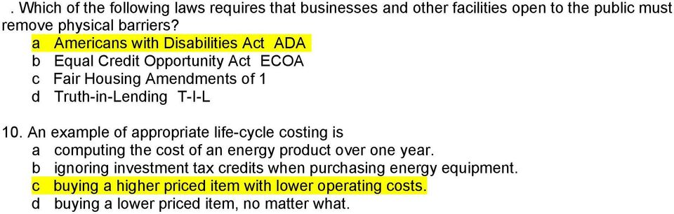 (T-I-L) 10. An example of appropriate life-cycle costing is a) computing the cost of an energy product over one year.