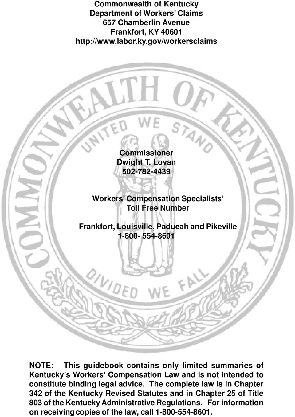 only limited summaries of Kentucky s Workers Compensation Law and is not intended to constitute binding legal advice.