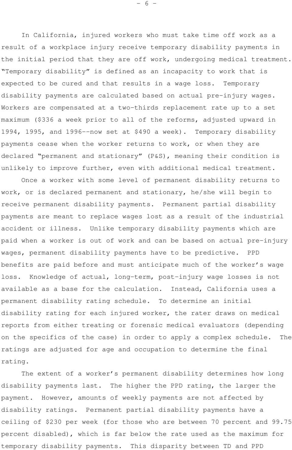 Temporary disability payments are calculated based on actual pre-injury wages.