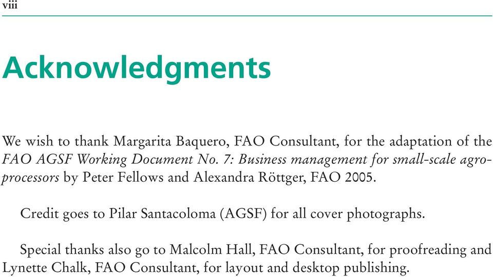 7: Business management for small-scale agroprocessors by Peter Fellows and Alexandra Röttger, FAO 2005.