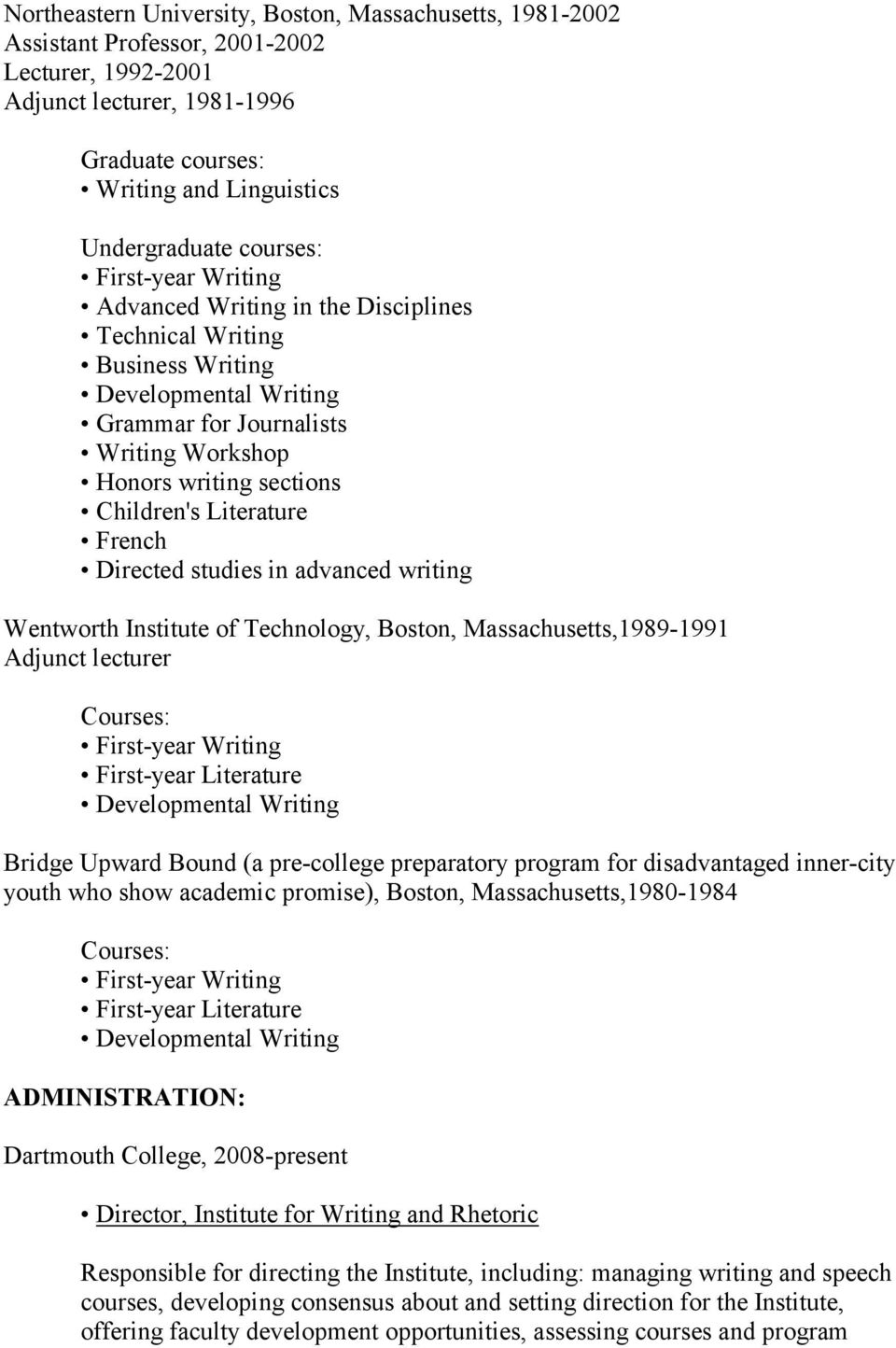 Literature French Directed studies in advanced writing Wentworth Institute of Technology, Boston, Massachusetts,1989-1991 Adjunct lecturer Courses: First-year Writing First-year Literature