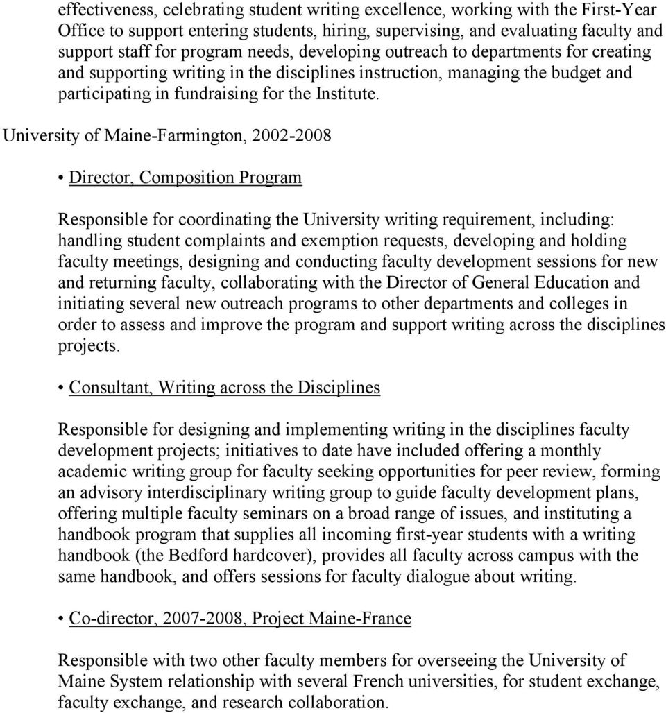 University of Maine-Farmington, 2002-2008 Director, Composition Program Responsible for coordinating the University writing requirement, including: handling student complaints and exemption requests,