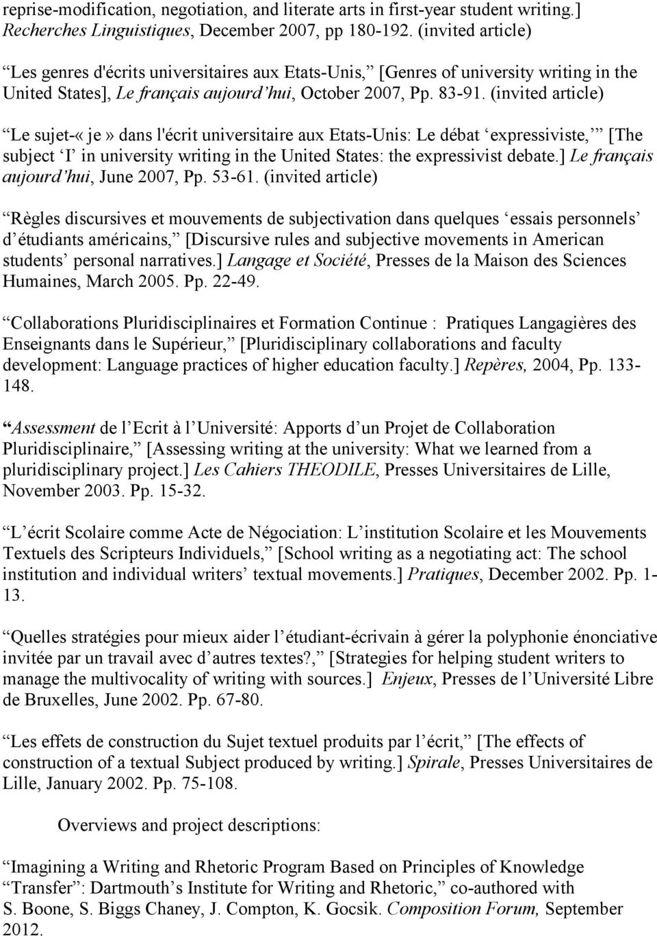 (invited article) Le sujet-«je» dans l'écrit universitaire aux Etats-Unis: Le débat expressiviste, [The subject I in university writing in the United States: the expressivist debate.