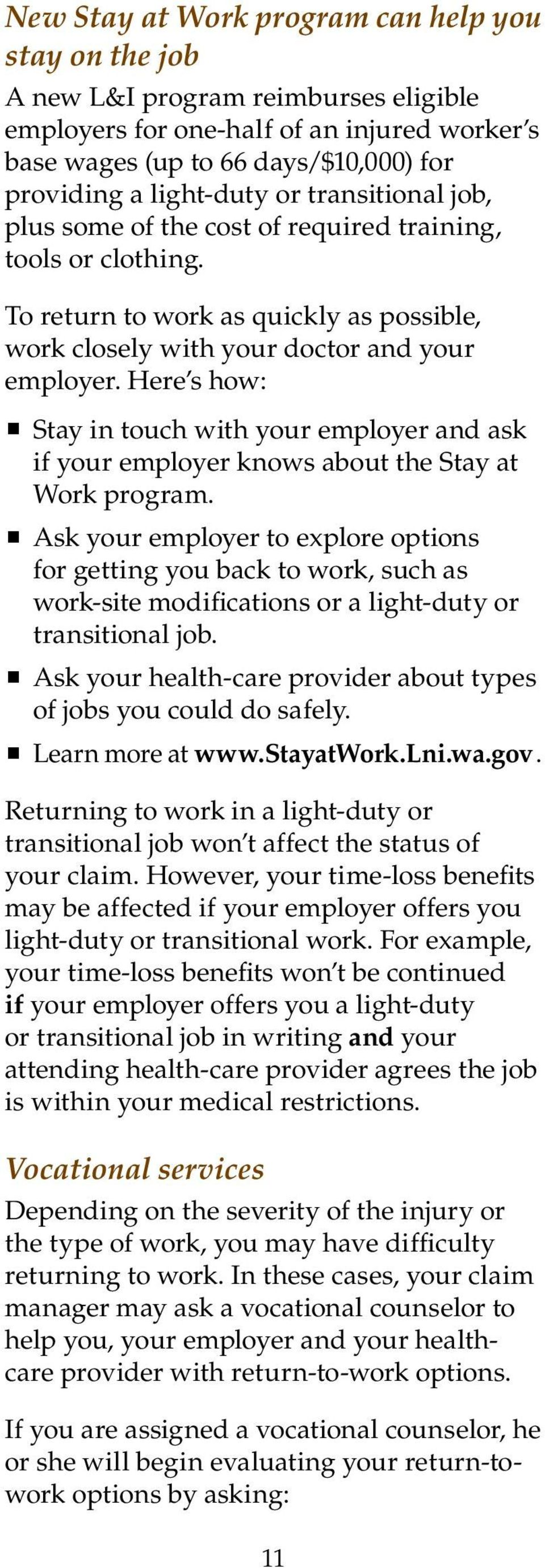 Here s how: Stay in touch with your employer and ask if your employer knows about the Stay at Work program.