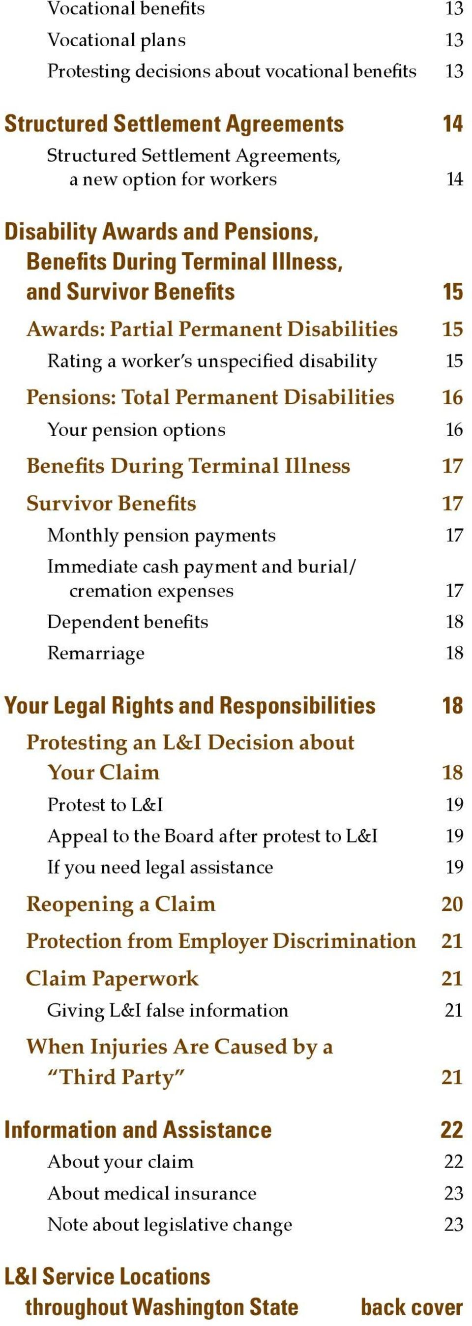 Permanent Disabilities 16 Your pension options 16 Benefits During Terminal Illness 17 Survivor Benefits 17 Monthly pension payments 17 Immediate cash payment and burial/ cremation expenses 17