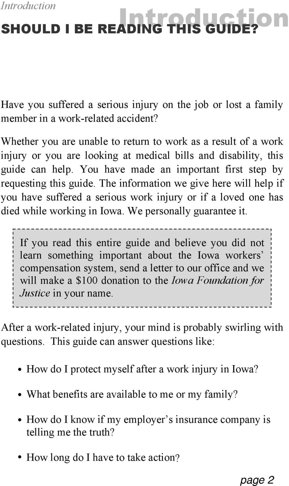 You have made an important first step by requesting this guide. The information we give here will help if you have suffered a serious work injury or if a loved one has died while working in Iowa.