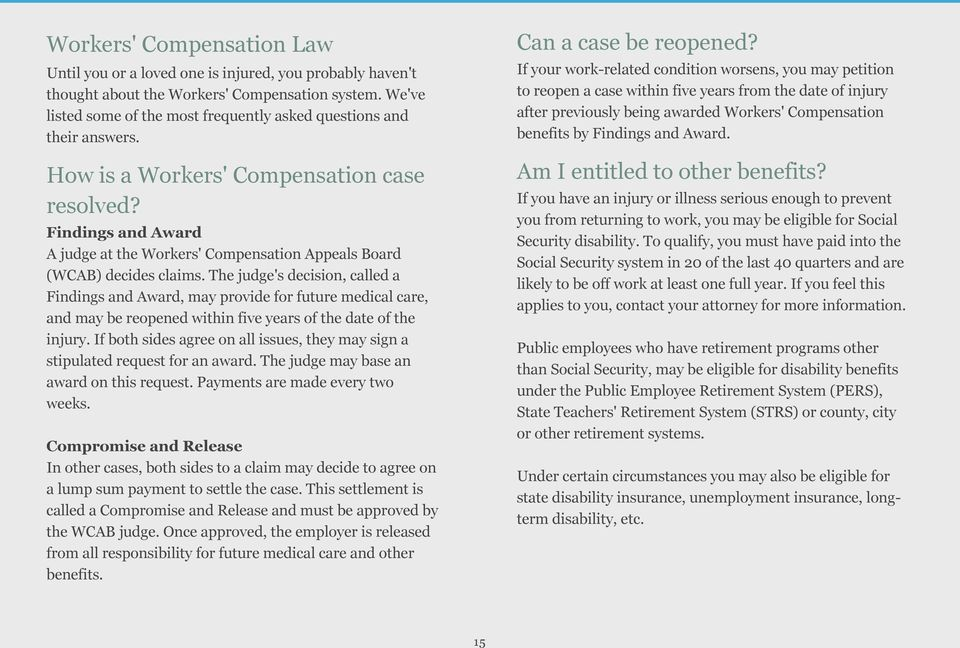 Findings and Award A judge at the Workers' Compensation Appeals Board (WCAB) decides claims.